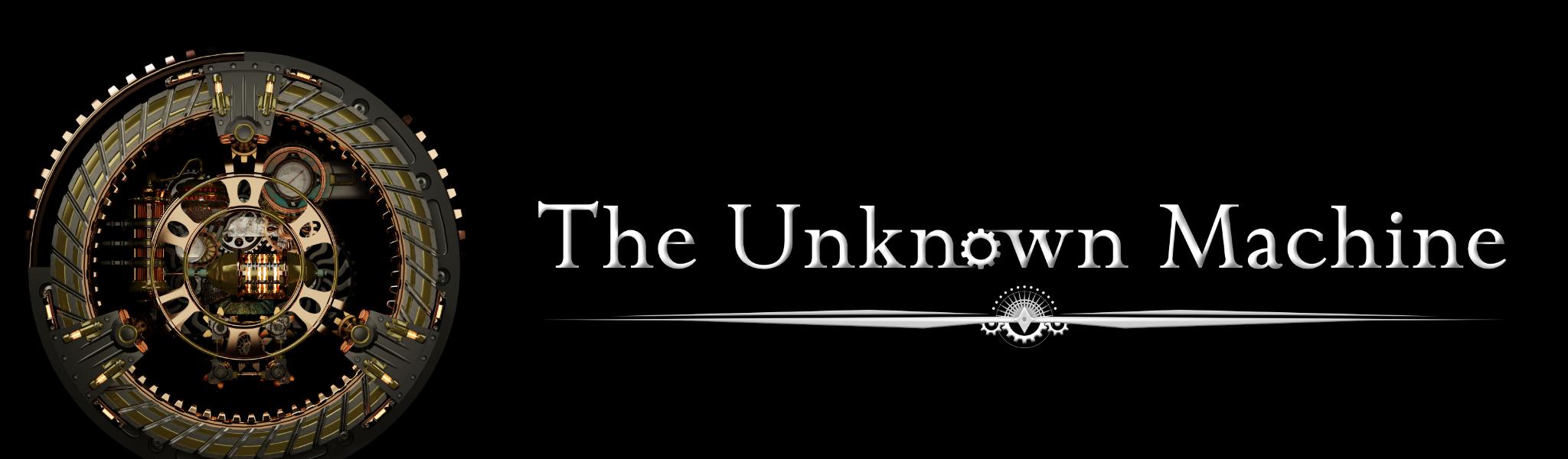 The Unknown Machine